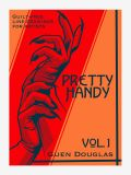 Pretty Hand Vol 1 by Guen Duglas