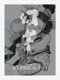 The Art of Kubrick Ho by Kubrick Ho